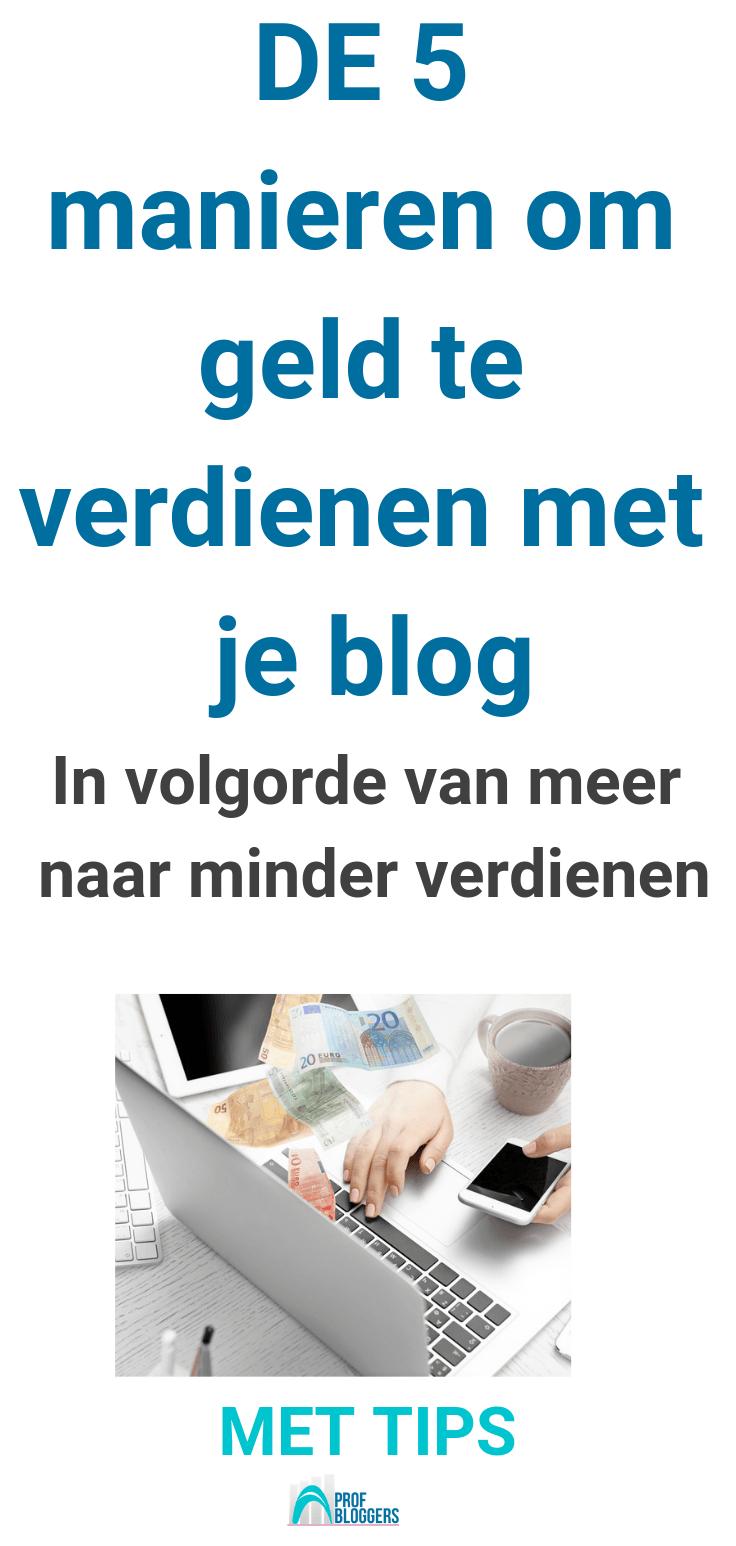 Wil jij meer verdienen met je blog? Check deze 5 manieren om meer te verdienen #betaaldbloggen #geldverdienenmetbloggen #onlinegeldverdienen #profbloggers