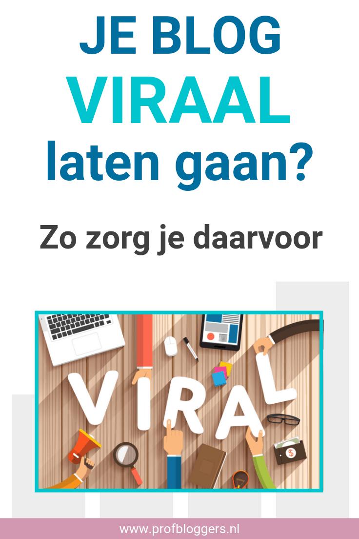 Je blog viraal laten gaan? 10 tips om dat te bereiken