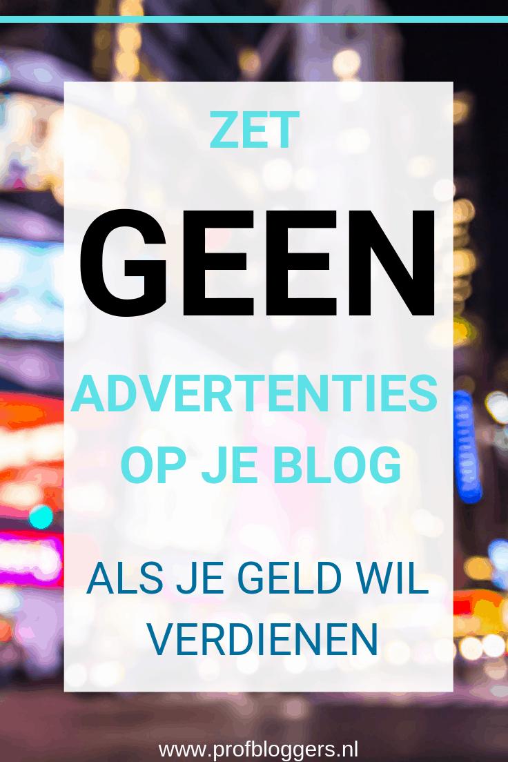 Geld verdienen met je blog? Zet er geen advertenties op #profbloggers